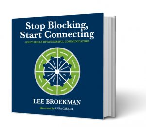 Stop Blocking, Start Connecting: 8 Key Skills of Successful Communicators