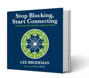 Stop Blocking, Start Connecting: 8 Key Skills of Successful Communicators